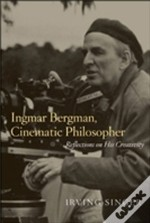 Ingmar Bergman Cinematic Philosopher
