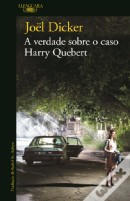 A Verdade Sobre o Caso Harry Quebert - Alfaguara Portugal 2013