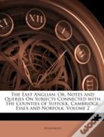 The East Anglian: Or, Notes And Queries