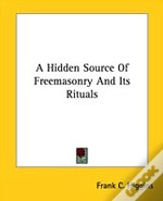 A Hidden Source Of Freemasonry And Its Rituals