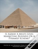 Is Amway A Multi-Level Marketing Business Or A Pyramid Scheme?