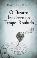O Bizarro Incidente do Tempo Roubado - Porto Editora, 2015