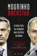 Mourinho Rockstar - As duas faces do treinador mais polémico do mundo