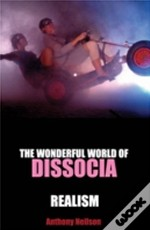 'Wonderful World Of Dissocia' And 'Realism'