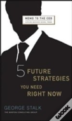 Five Future Strategies You Need Right Now