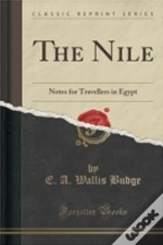 The Nile: Notes For Travellers In Egypt (Classic Reprint)