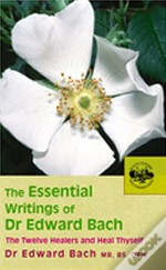 Essential Writings Of Dr. Edward Bach
