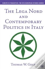 Lega Nord And Contemporary Politics In Italy