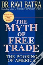 The Myth Of Free Trade: The Pooring Of A