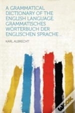 A Grammatical Dictionary Of The English