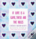 If Love Is A Game, These Are The Rules