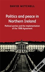 Politics Peace North Ireland Aft 1998