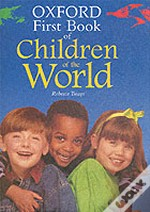 OXFORD FIRST BOOK OF CHILDREN OF THE WORLD