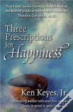 Three Prescriptions For Happiness