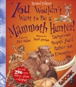 You Wouldn'T Want To Be A Mammoth Hunter