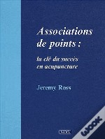 Association De Points ; La Clé Du Succès En Acupuncture