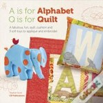 A Is For Alphabet, Q Is For Quilt