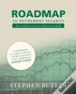 Roadmap To Retirement Security: How To B