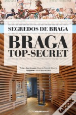 Braga Top-Secret – Segredos de Braga