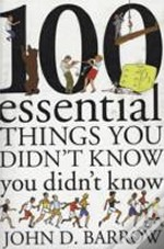 100 Essential Things You Didn'T Know You Didn'T Know