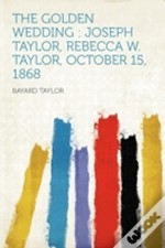 The Golden Wedding : Joseph Taylor, Rebe