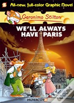 Geronimo Stilton #11: We'Ll Always Have Paris