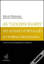 As 'Golden Shares' do Estado Português em Empresas Privatizadas:
