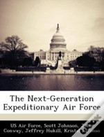 The Next-Generation Expeditionary Air Force