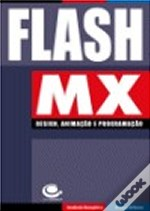 Flash MX: Design,  Animação e Programação