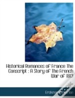 Historical Romances Of France The Conscr