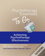 Psychotherapy Essentials To Go - Achieving Psychotherapy Effectiveness