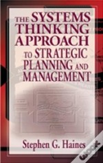 The Systems Thinking Approach To Strategic Planning And Management