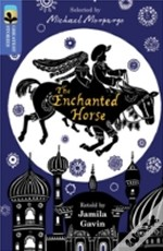 Oxford Reading Tree Treetops Greatest Stories: Oxford Level 17: The Enchanted Horse