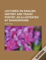 Lectures On English History And Tragic P