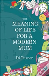 The Meaning Of Life For A Modern Mum