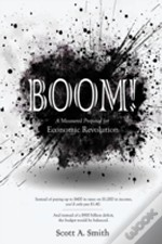 Boom: A Measured Proposal For Economic Revolution