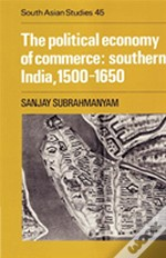 Political Economy Of Commerce: Southern India 1500-1650