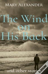 Wind On His Back & Other Short Stories