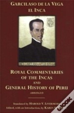 Royal Commentaries Of The Incas And General History Of Peru