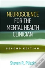 Neuroscience For The Mental Health Clinician, Second Edition