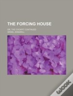 The Forcing House