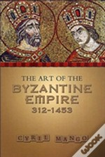 Art Of The Byzantine Empire, 312-1453