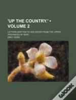 'Up The Country.'  Volume 2 ; Letters Wr