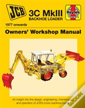 Jcb Backhoe Loader Enthusiasts' Manual: 3c Mkiii Backhoe Loader (1977 Onwards)