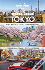 Lonely Planet Make My Day Tokyo