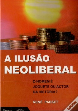 Wook.pt - A Ilusão Neoliberal