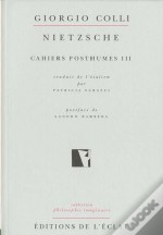 Nietzsche ; Cahiers Posthumes T.3