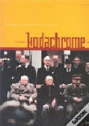 Kodachrome: the American Invention of our World 1939-1959