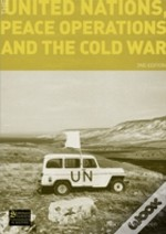 The United Nations, Peace Operations And The Cold War