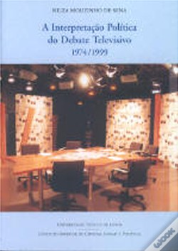 Wook.pt - A Interpretação Política do Debate Televisivo 1974/1999